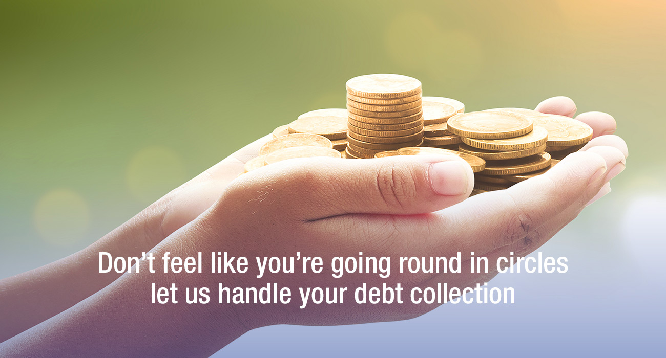 Don't feel like you're going round in circles let us handle your debt collection